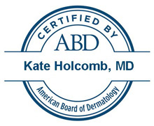 Dr. Katherine Holcomb - Certified by Ametican Board of Dermatology